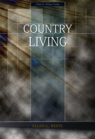 Country Living Ellen G. White