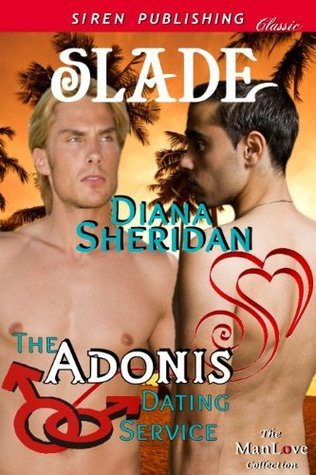 Slade (The Adonis Dating Service 4)  by  Diana Sheridan