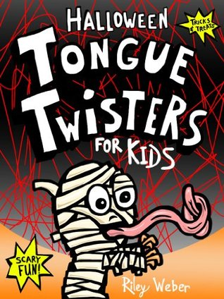 Halloween Tongue Twisters for Kids Riley Weber