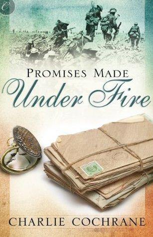 Promises Made Under Fire Charlie Cochrane