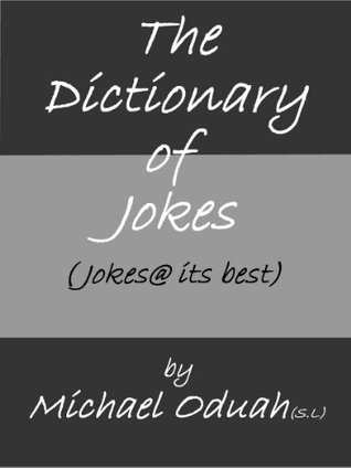 The Dictionary of Jokes Michael  Oduah