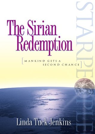 Starpeople: The Sirian Redemption, Book One: The Awakening  by  Linda Tuck-Jenkins
