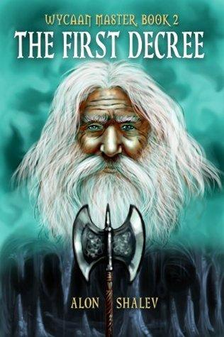 The First Decree (Wycaan Master Book 2) Alon Shalev