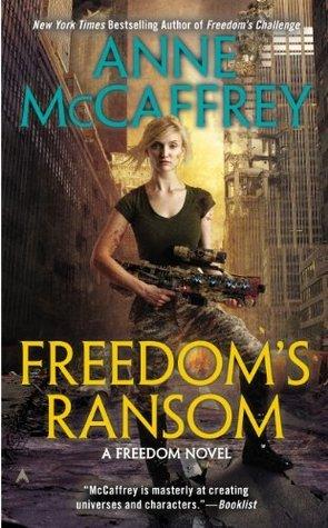 Freedoms Ransom (A Freedom Novel)  by  Anne McCaffrey