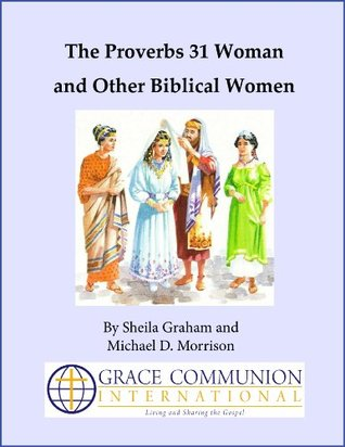 The Proverbs 31 Woman and Other Biblical Women Sheila Graham