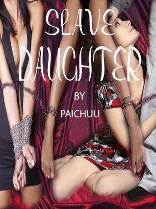 Slave Daughter Paichuu