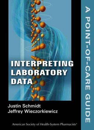 Interpreting Laboratory Data: A Point-of-Care Guide Jeffrey Wieczorkiewicz