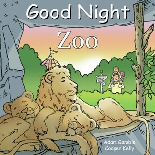Good Night Zoo (Good Night Our World series)  by  Adam Gamble