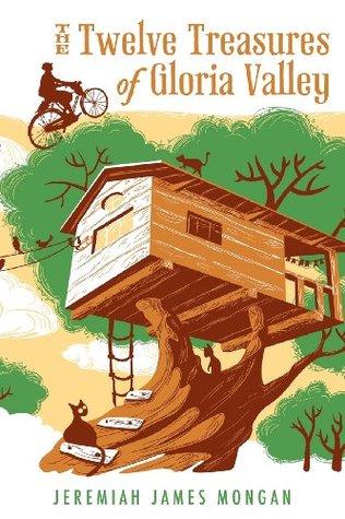 The Twelve Treasures of Gloria Valley  by  Jeremiah James Mongan
