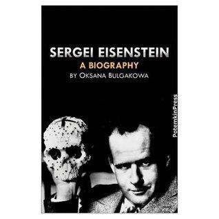 Sergei Eisenstein: A Biography Oksana Bulgakowa