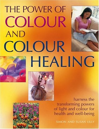 The Power of Color and Color Healing  by  Simon Lilly