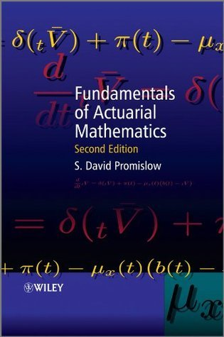 Fundamentals of Actuarial Mathematics S. David Promislow