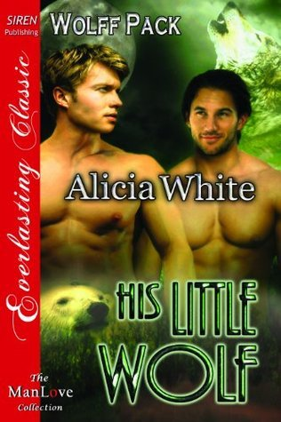 His Little Wolf (Wolff Pack, #3)  by  Alicia White