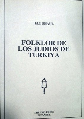 Folklor de los judios de Turkiya (Ladino Edition)  by  Eli Shaul