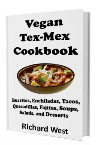 Vegan Tex-Mex Cookbook Richard West