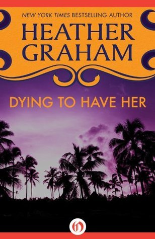 Dying to Have Her (Soap Opera #2) Heather Graham