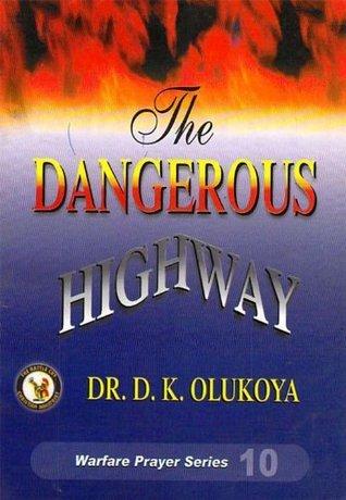 The Dangerous Highway D.K. Olukoya