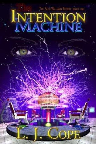 The Intention Machine L. J. Cope