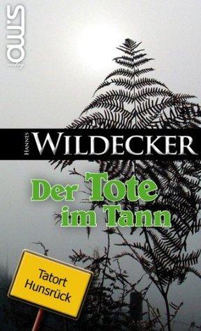 Der Tote im Tann (Tatort Hunsrück)  by  Hannes Wildecker
