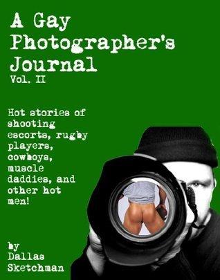 Gay Photographers Journal Volume II  by  Dallas Sketchman