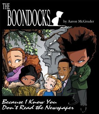 The Boondocks: Because I Know You Dont Read the Newspaper Aaron McGruder