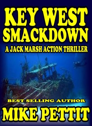 The Key West Smackdown (Jack Marsh Action Suspense Series)  by  Mike Pettit