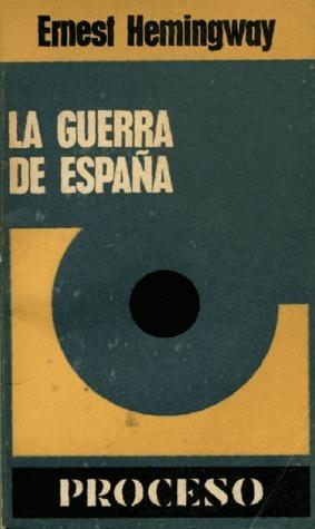 La guerra de España  by  Ernest Hemingway