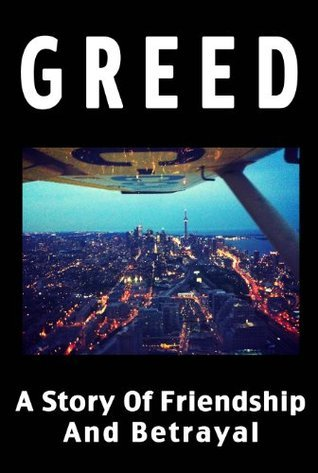 Greed - A Story Of Friendship And Betrayal  by  Laszlo Giricz