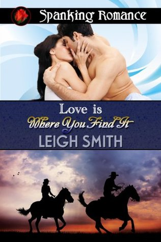 Love is Where You Find It  by  Leigh Smith