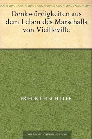 Denkwürdigkeiten aus dem Leben des Marschalls von Vieilleville  by  Friedrich Schiller