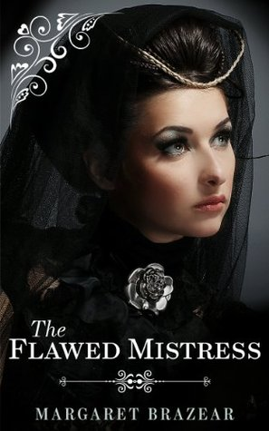 The Flawed Mistress (The Summerville Journals, #2) Margaret Brazear