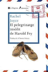 El Pelegrinatge insòlit de Harold Fry Rachel Joyce