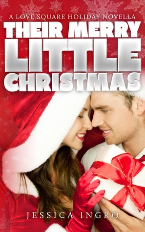 Their Merry Little Christmas (Love Square, #2.5)  by  Jessica Ingro