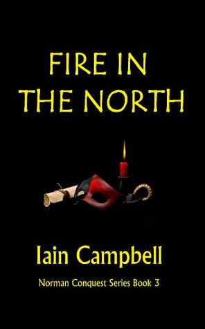 Fire In the North (Norman Conquest Series)  by  Iain Campbell
