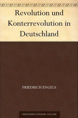Revolution und Konterrevolution in Deutschland  by  Friedrich Engels