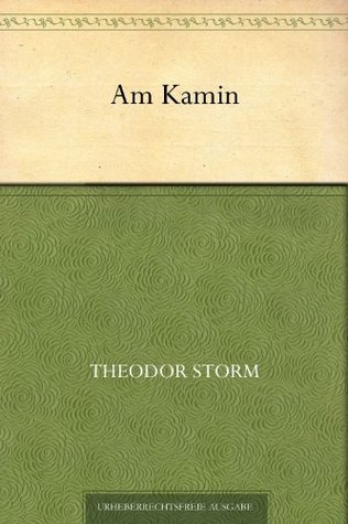 Am Kamin  by  Theodor Storm