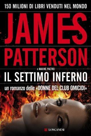 Il settimo inferno: Unindagine delle donne del Club Omicidi James Patterson