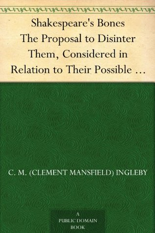 Shakespeare Hermeneutics: Or, The Still Lion, Being An Essay Towards The Restoration Of Shakespeares Text  by  Clement Mansfield Ingleby