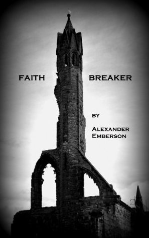 Faith Breaker  by  Alexander Emberson