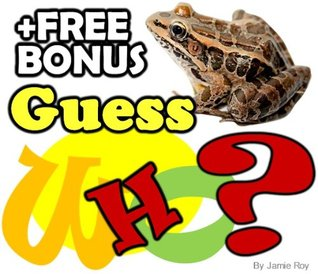 Guess Who Am I Animal Picture Book: Kids Learn about Animals the Fun Way (Free Bonus: 30+ Free Online Kids Jigsaw Puzzle Games!) (Funny and Silly Animal Books)  by  Jamie Roy
