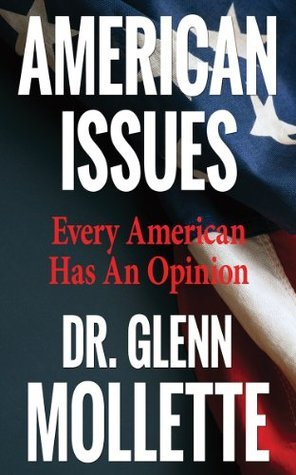 American Issues: Every American Has An opinion  by  Dr Glenn Mollette