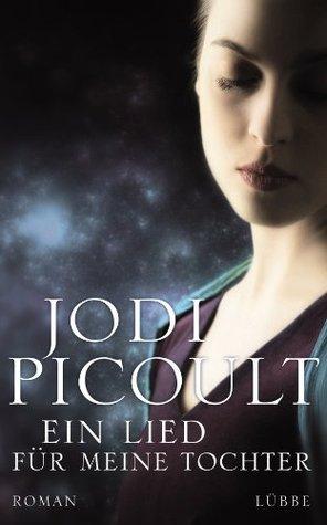 Ein Lied für meine Tochter: Roman  by  Jodi Picoult