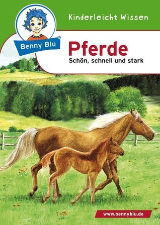 Benny Blu - Pferde: Schön, schnell und stark Nicola Herbst