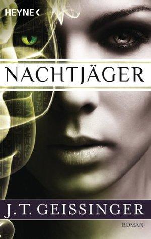 Nachtjäger (Nachtjäger #1) J.T. Geissinger