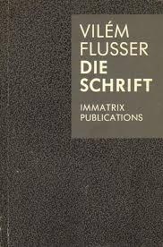 Die Schrift: Hat Schreiben Zukunft?  by  Vilém Flusser