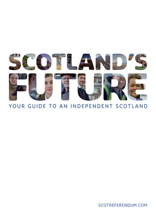 Scotlands Future  by  The Scottish Government