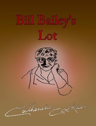 Bill Baileys Lot Catherine Cookson