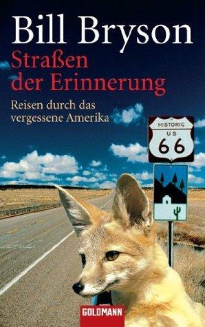 Straßen der Erinnerung: Reisen durch das vergessene Amerika  by  Bill Bryson