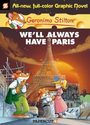 Well Always Have Paris (Geronimo Stilton Graphic Novels) Geronimo Stilton
