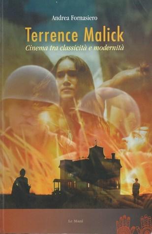 Terrence Malick. Cinema tra classicità e modernità  by  Andrea Fornasiero